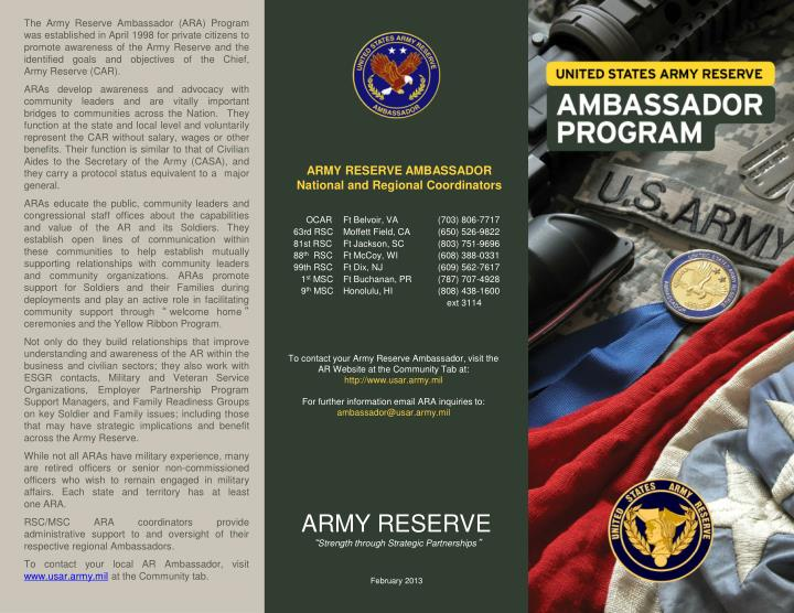 The Army Reserve Ambassador (ARA) Program was established in April 1998 for private citizens to prom...