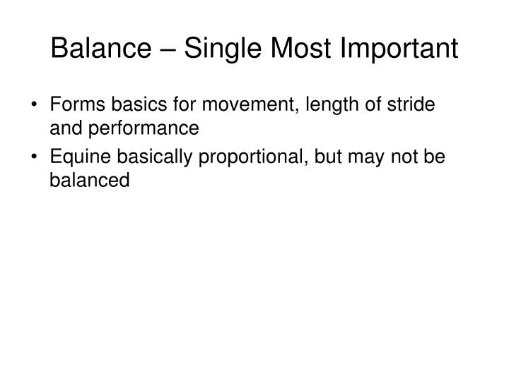 Balance – Single Most Important