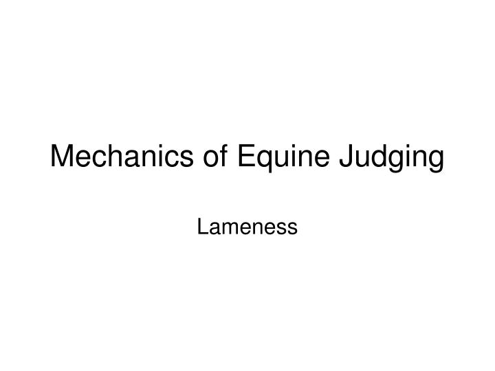 Mechanics of equine judging