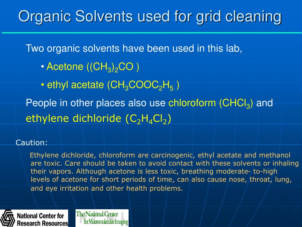 Organic Solvents used for grid cleaning