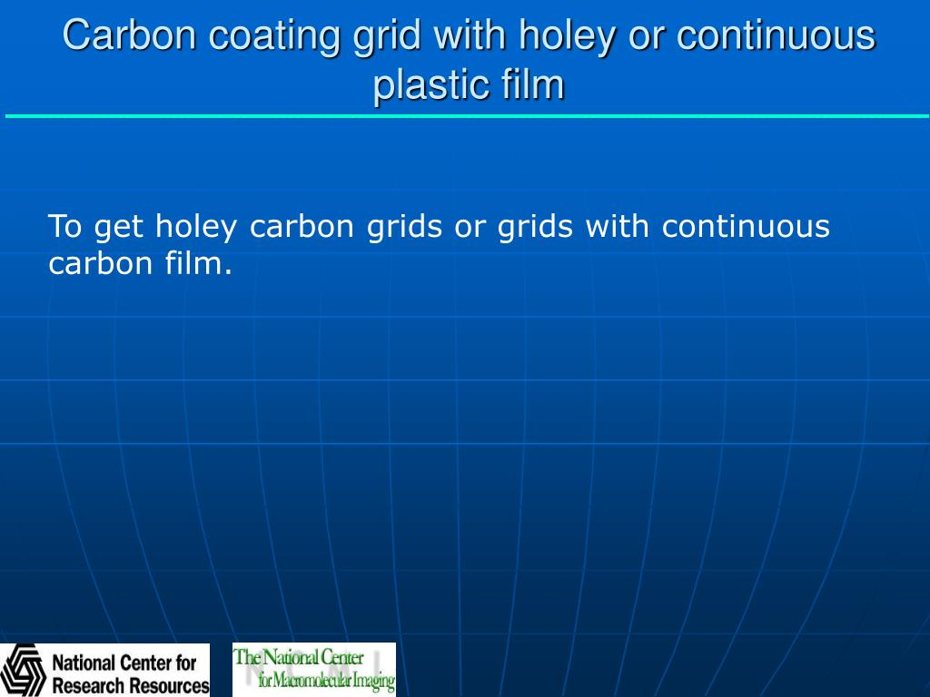 Carbon coating grid with holey or continuous plastic film
