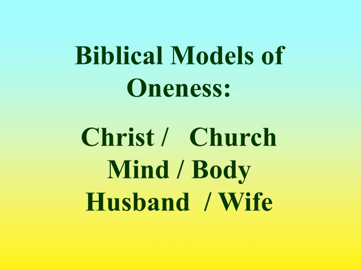 Biblical Models of Oneness: