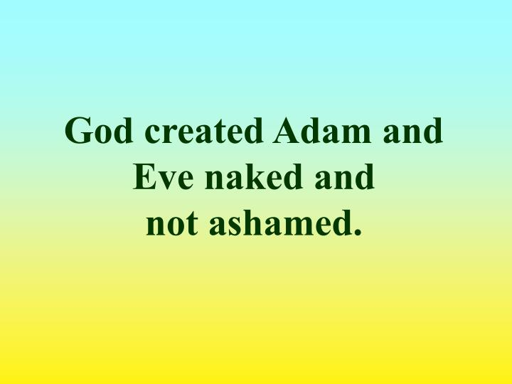 God created Adam and Eve naked and