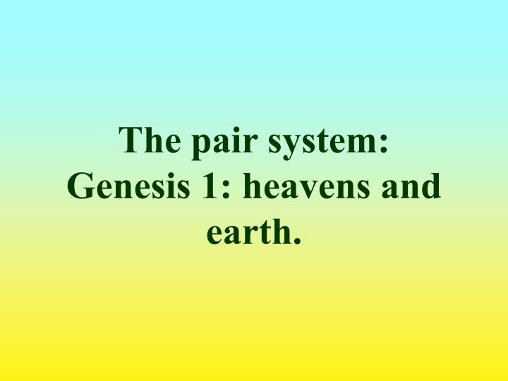 The pair system: