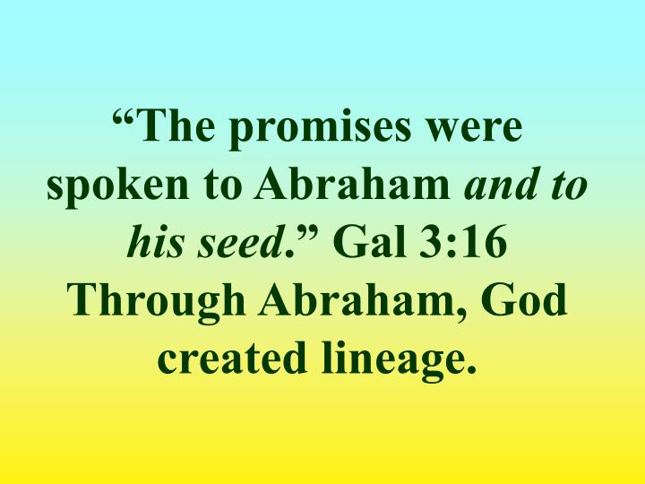 """The promises were spoken to Abraham"