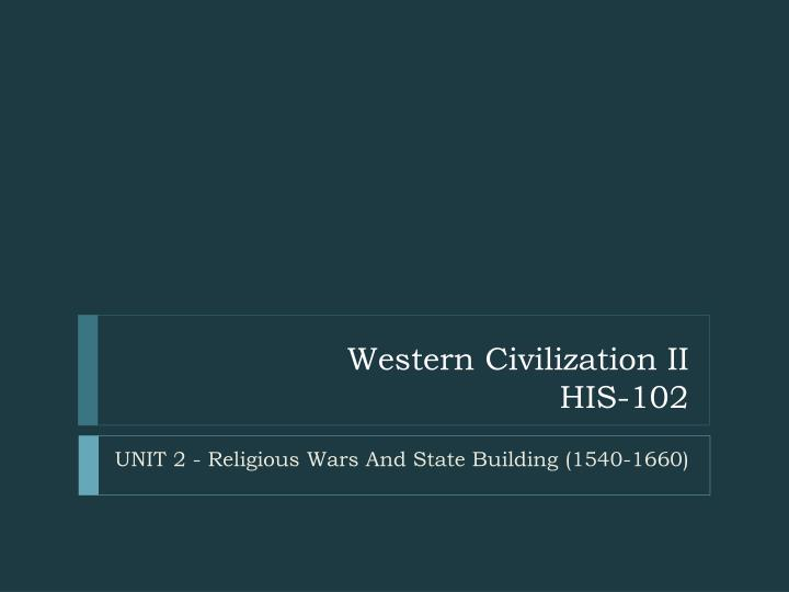 Western civilization ii his 102