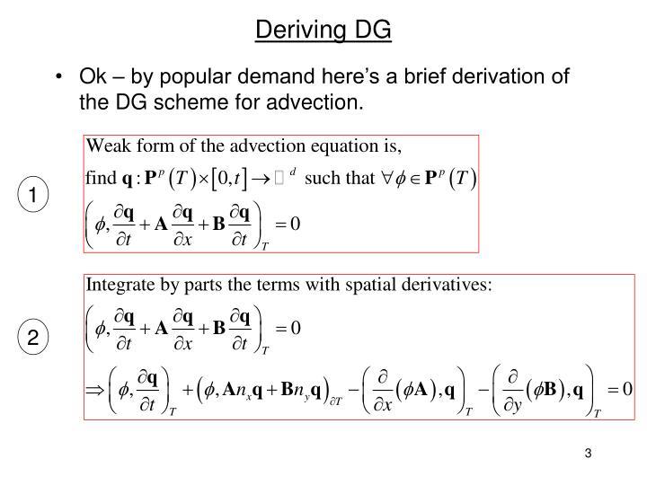 Deriving DG