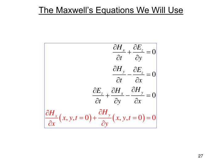 The Maxwell's Equations We Will Use