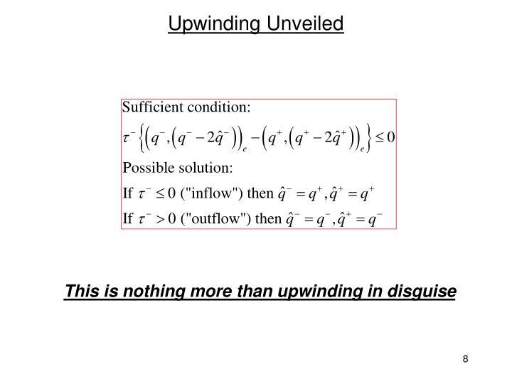 Upwinding Unveiled