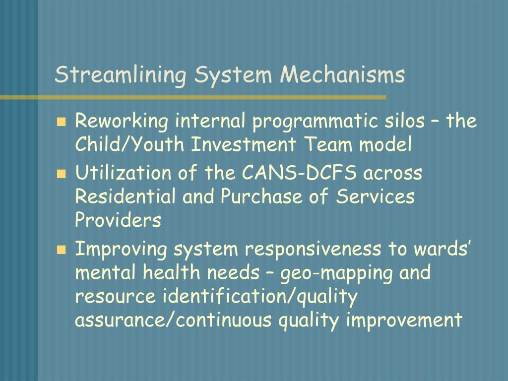 Streamlining System Mechanisms
