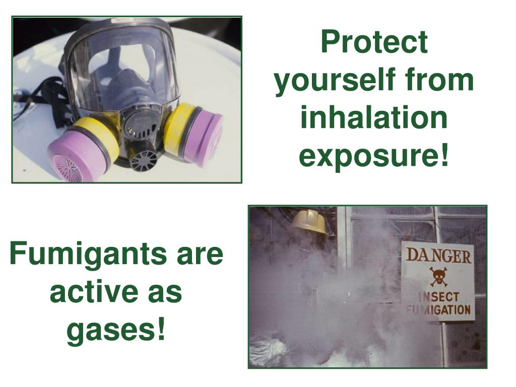 Protect yourself from inhalation exposure!