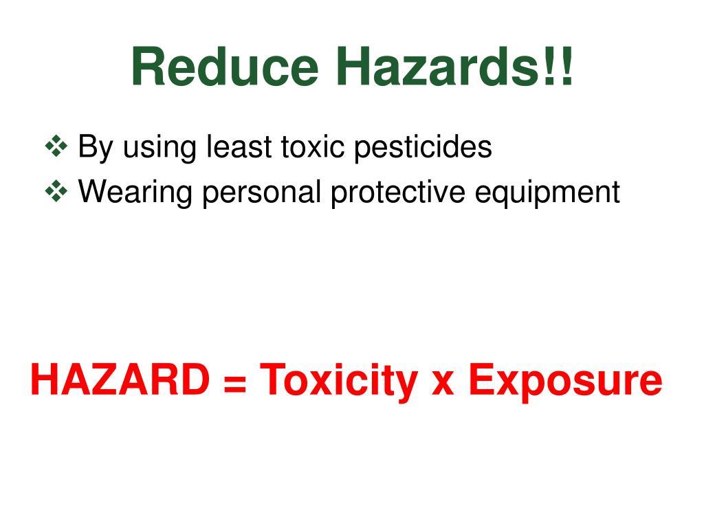 Reduce Hazards!!