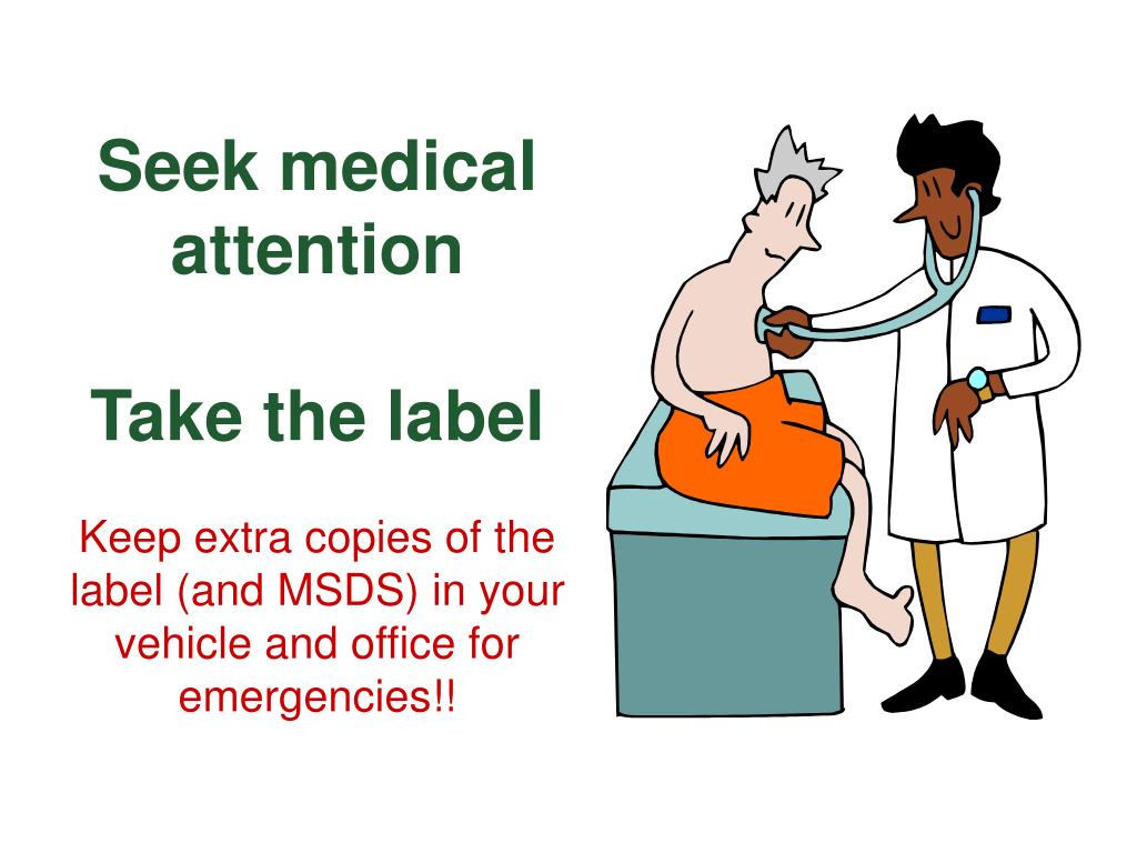 Seek medical attention