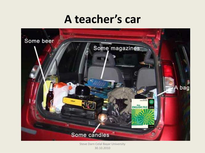 A teacher's car