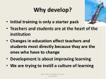 why develop