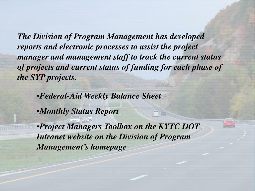 The Division of Program Management has developed reports and electronic processes to assist the project manager and management staff to track the current status of projects and current status of funding for each phase of the SYP projects.
