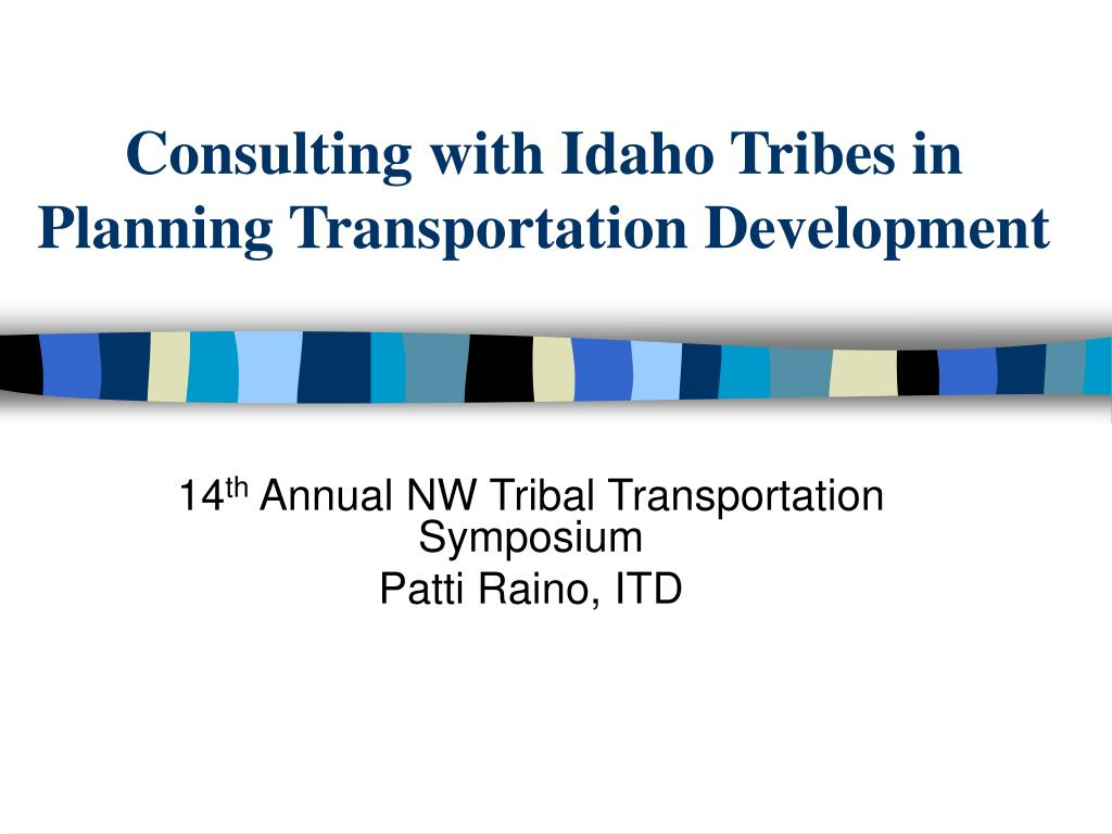 Consulting with Idaho Tribes in Planning Transportation Development