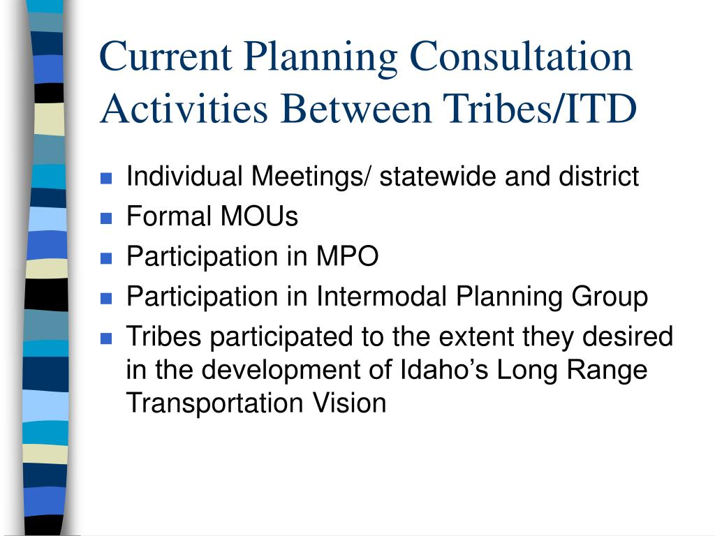 Current Planning Consultation Activities Between Tribes/ITD