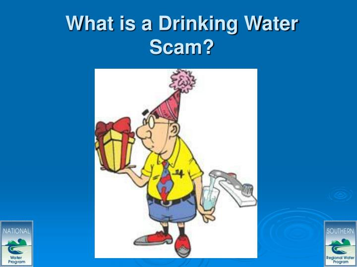 What is a drinking water scam