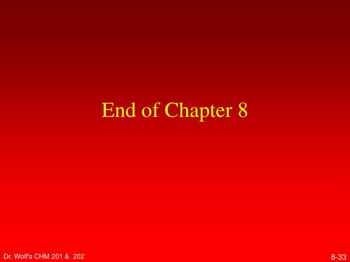 End of Chapter 8