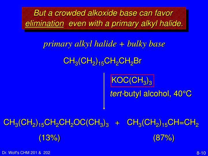 But a crowded alkoxide base can favor