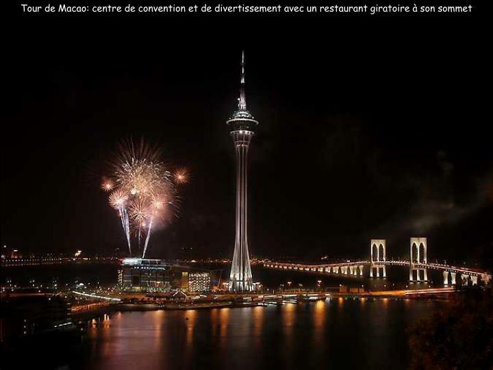 Tour de Macao: centre de convention et de divertissement avec un restaurant giratoire à son sommet