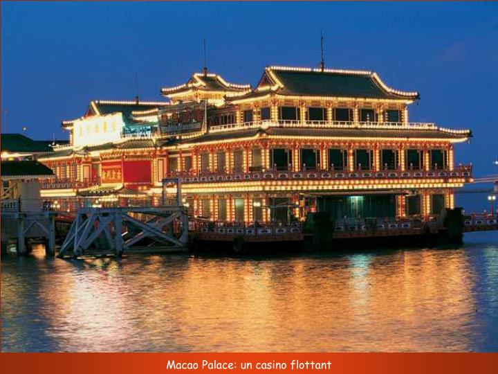 Macao Palace: un casino flottant