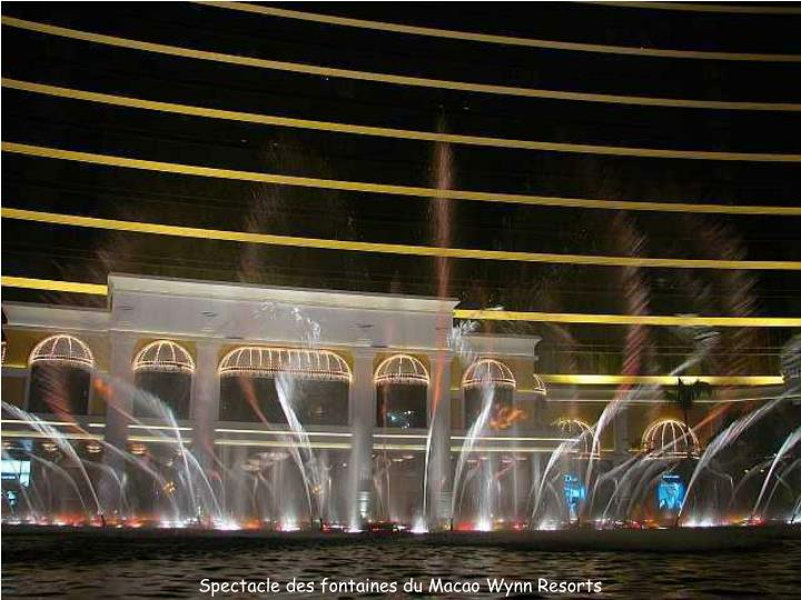 Spectacle des fontaines du Macao Wynn Resorts