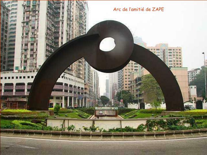 Arc de l'amitié de ZAPE
