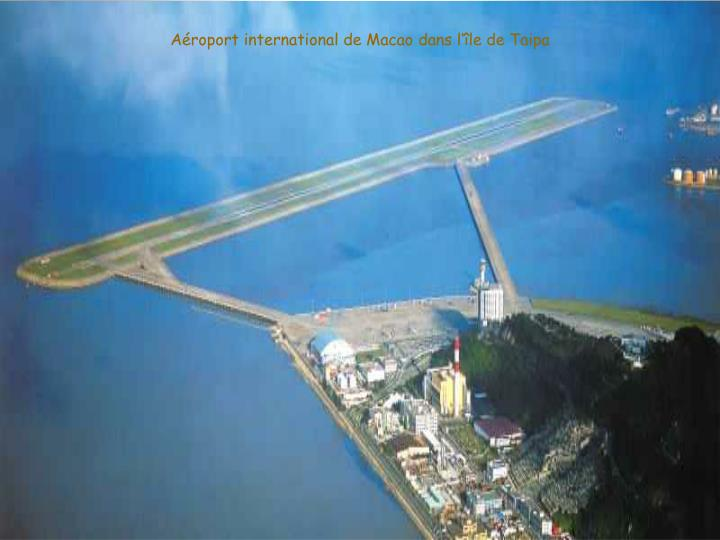 Aéroport international de Macao dans l'île de Taipa