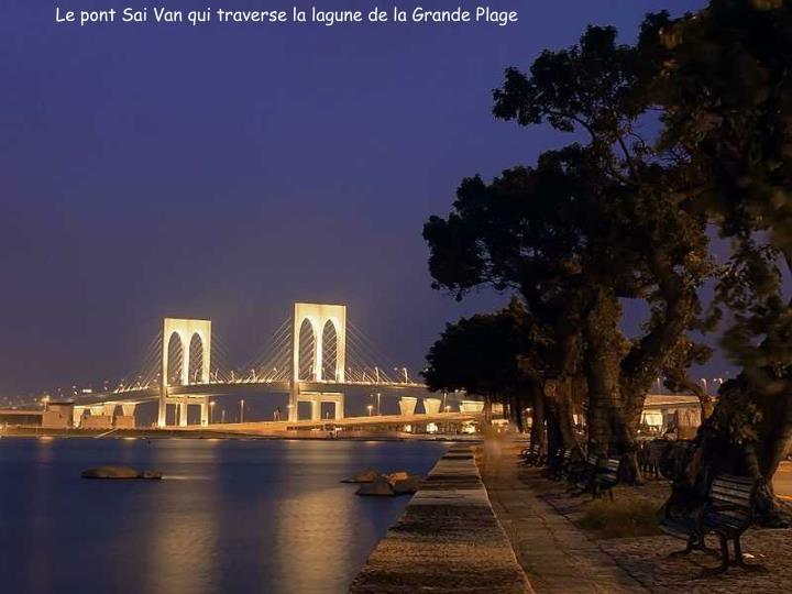 Le pont Sai Van qui traverse la lagune de la Grande Plage