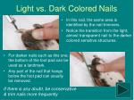 light vs dark colored nails