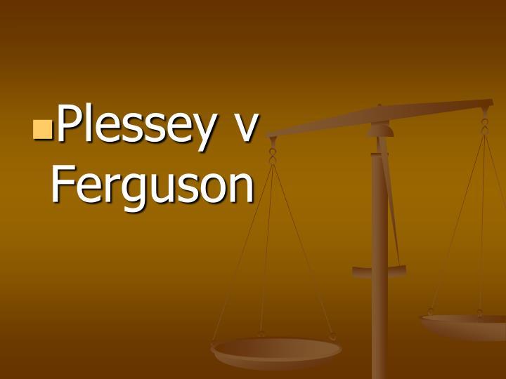 Plessey v Ferguson