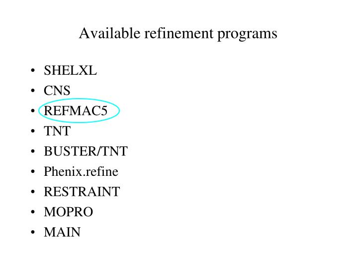 Available refinement programs