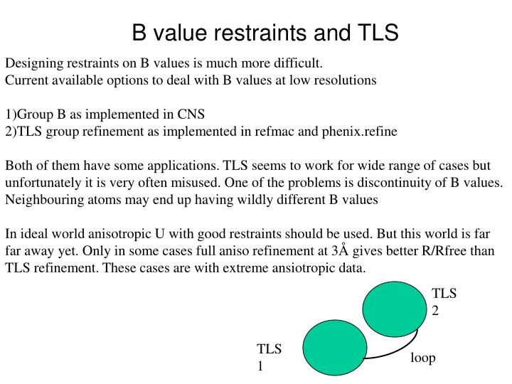 B value restraints and TLS
