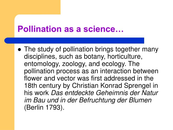Pollination as a science…