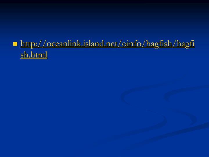 http://oceanlink.island.net/oinfo/hagfish/hagfish.html