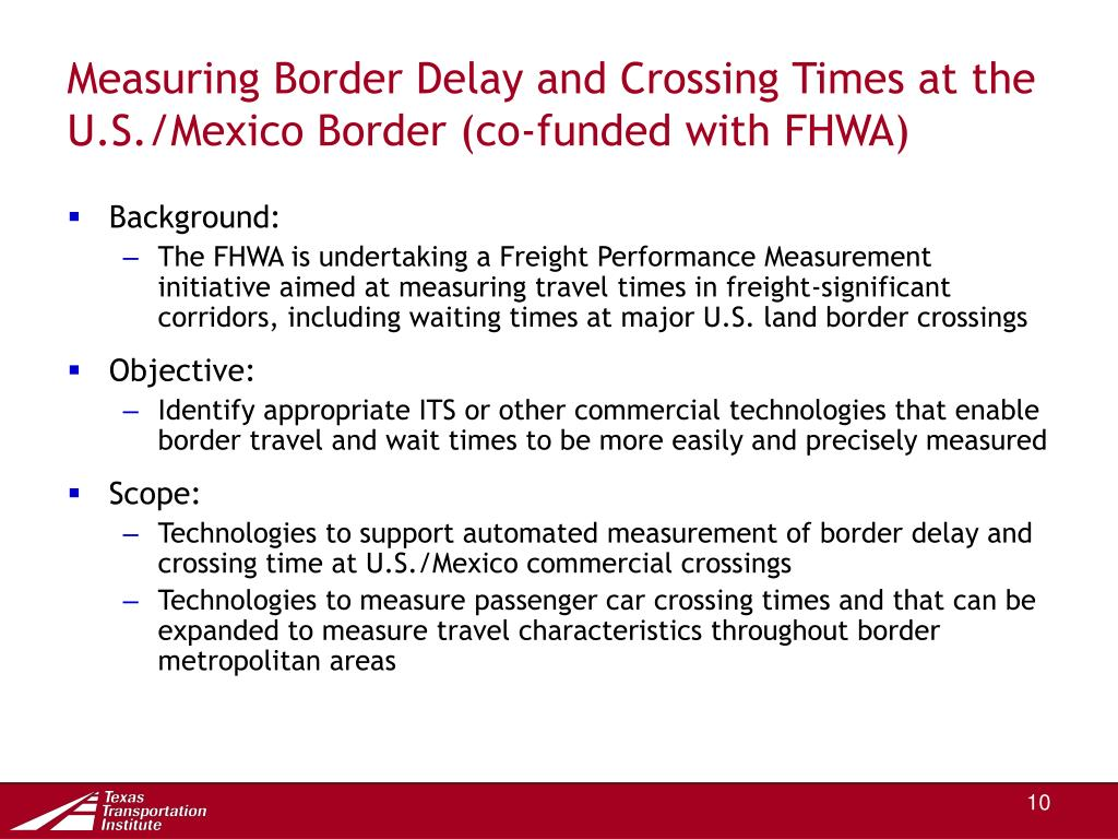 Measuring Border Delay and Crossing Times at the U.S./Mexico Border (co-funded with FHWA)