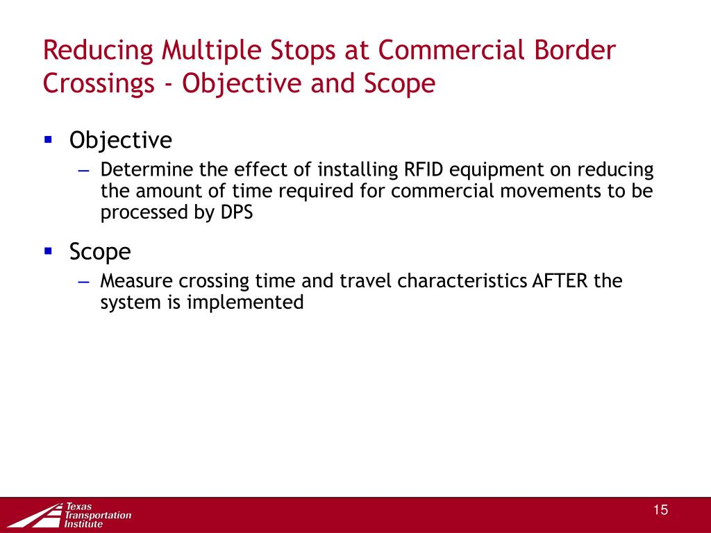 Reducing Multiple Stops at Commercial Border Crossings - Objective and Scope