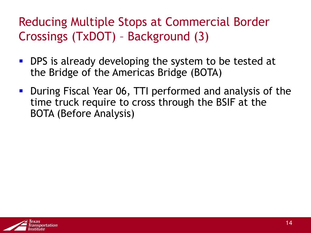 Reducing Multiple Stops at Commercial Border Crossings (TxDOT) – Background (3)