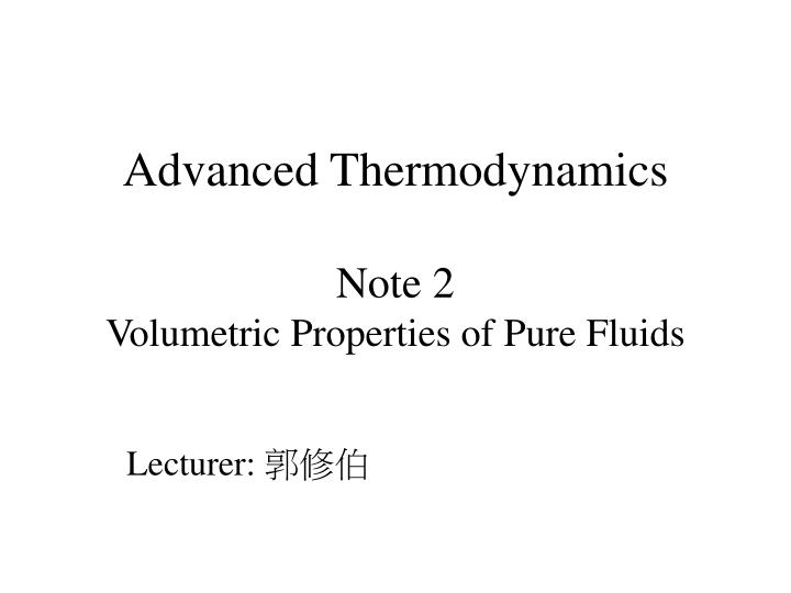 Advanced thermodynamics note 2 volumetric properties of pure fluids l.jpg