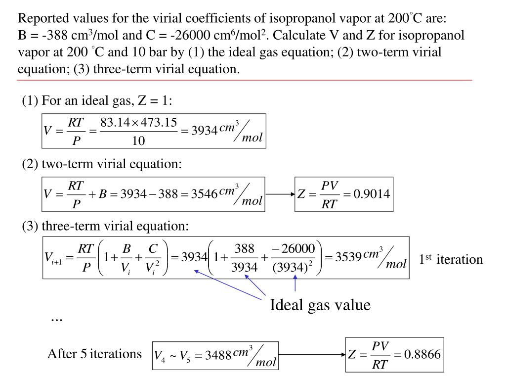 Reported values for the virial coefficients of isopropanol vapor at 200°C are: