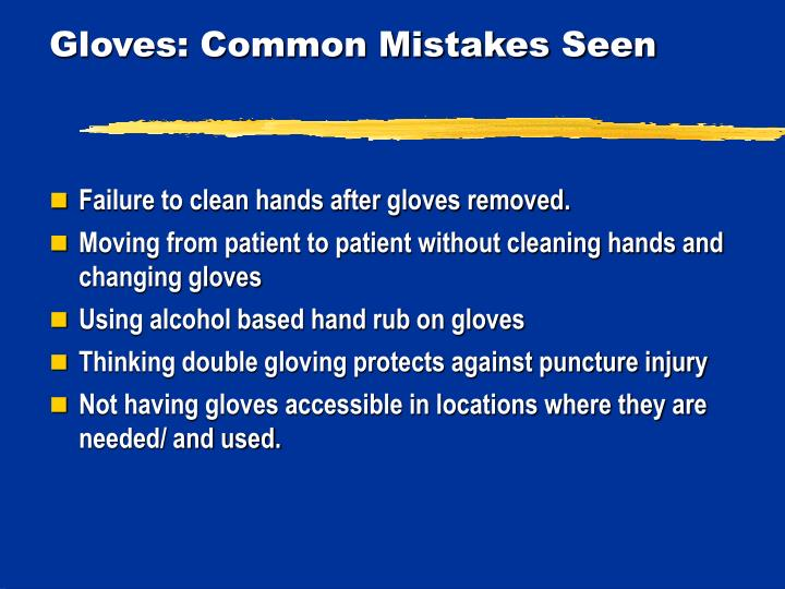 Gloves: Common Mistakes Seen