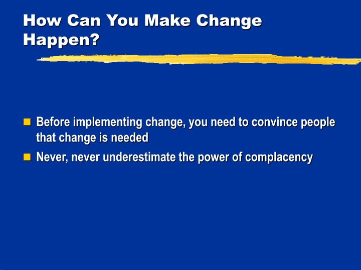 How Can You Make Change Happen?