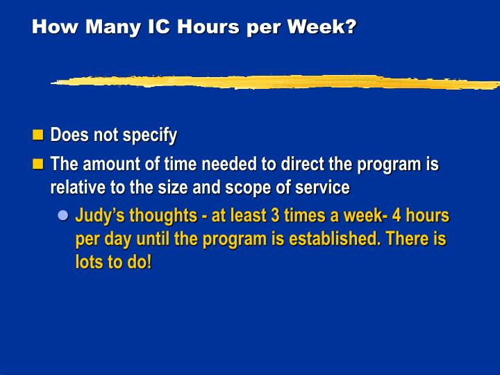 How Many IC Hours per Week?