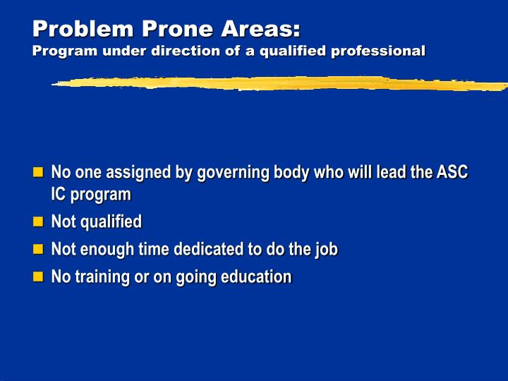 Problem Prone Areas: