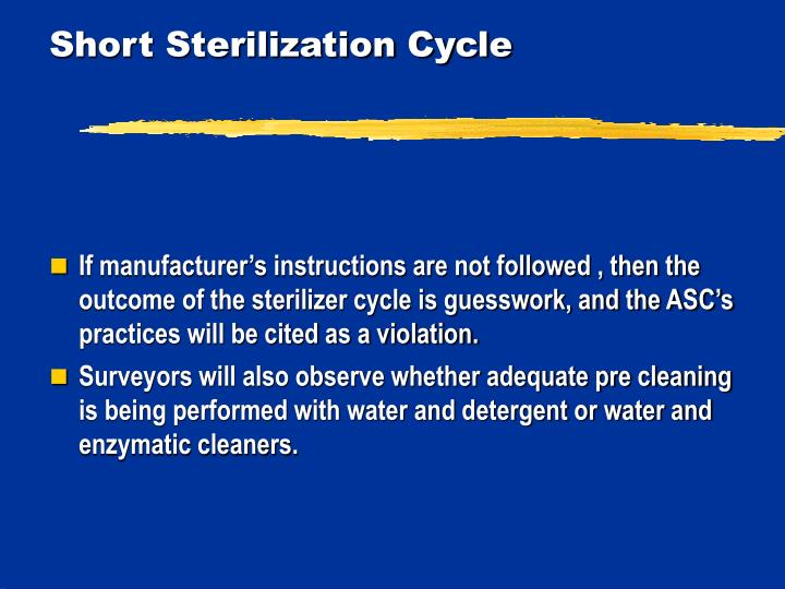 Short Sterilization Cycle