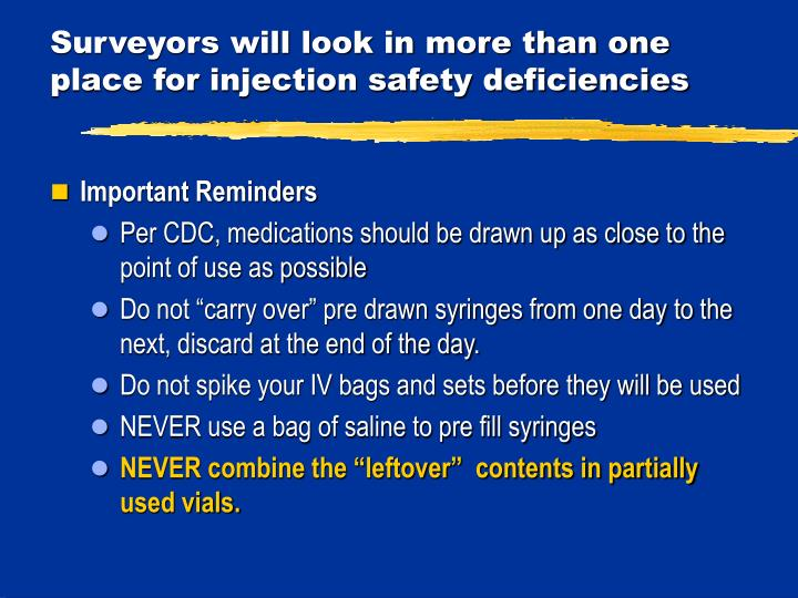 Surveyors will look in more than one place for injection safety deficiencies