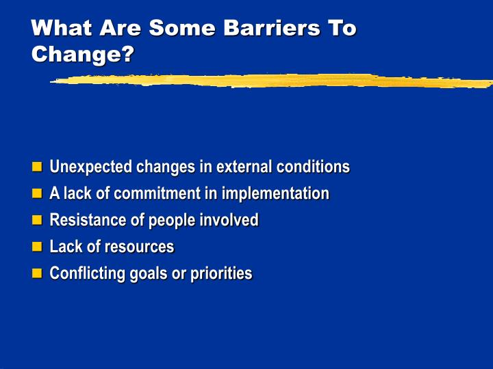 What Are Some Barriers To Change?