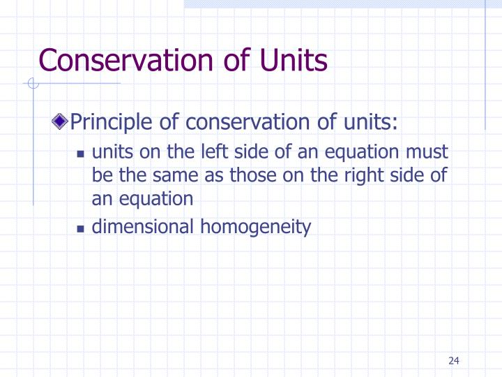 Conservation of Units